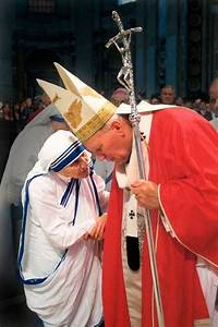 Pope John Paul II& Blessed Mother Teresa of Calcutta ...
