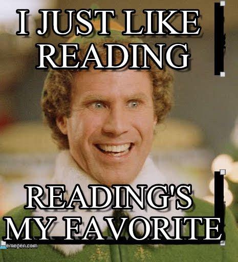 Reading Meme I Just Like Reading Buddy The Meme On Memegen