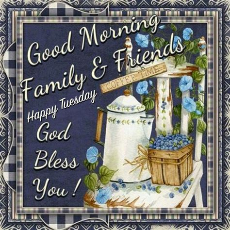 good morning family friends happy tuesday pictures