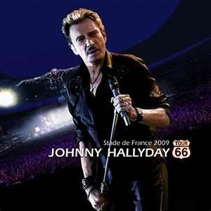 Tour66 (Stade de France 2009) - Johnny Hallyday - Ecoute ...