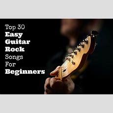 Top 30 Easy Guitar Rock Songs For Beginners  Guitarhabits