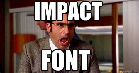 Meme Typeface - a pergunta que nao quer calar por que todos os memes usam a mesma fonte blue bus