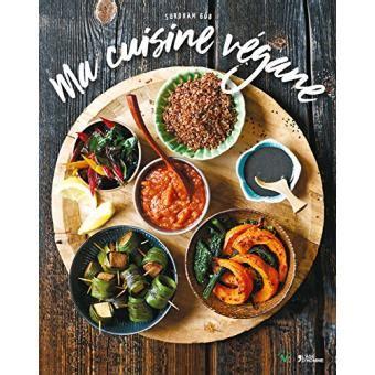 fnac livre cuisine ma cuisine végane broché surdham gob achat livre