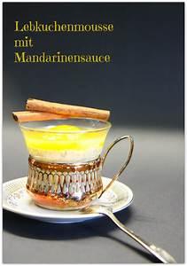Bausparvertrag Auflösen Lbs : oh mimmi sonntags lebkuchenmousse mit mandarinensauce ~ A.2002-acura-tl-radio.info Haus und Dekorationen