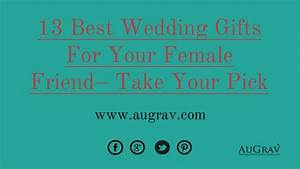 13 best wedding gifts for your female friend take your pick With wedding gifts for best friend