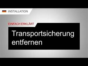 Siemens Waschmaschine Transportsicherung : transportsicherung entfernen youtube ~ Frokenaadalensverden.com Haus und Dekorationen