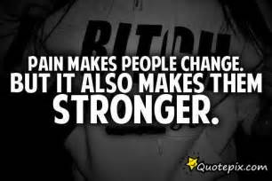 Pain Makes People Change Quote