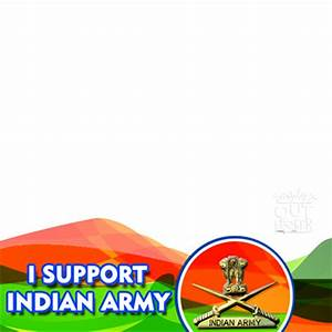 I SUPPORT INDIAN ARMY - Support Campaign | Twibbon