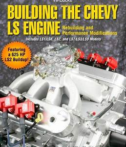 Building The Chevy Ls Engine Hp1559  Rebuilding And