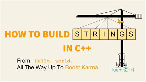 String Bild The Complete Guide To Building Strings In C From Quot Hello World Quot Up To Boost Karma Fluent C