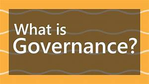 What Is Governance And Corporate Governance Meaning