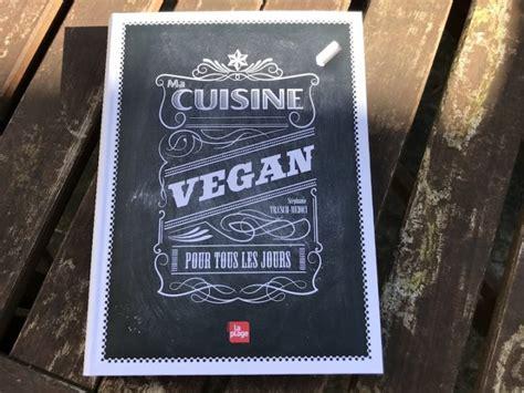 livre cuisine de tous les jours faux mages véganes plus de 125 recettes végétales