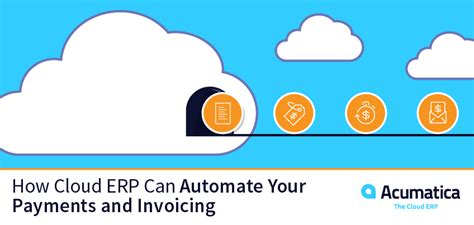 cloud erp  automate  payments  invoicing