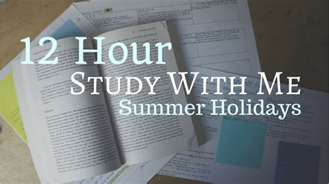 Study With Me In The Summer Holidays (12 Hours) Youtube