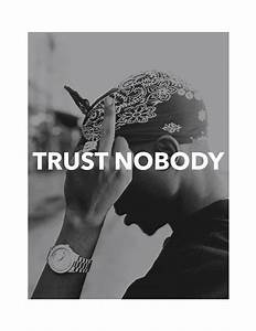 Trust Nobody | Quotes | Pinterest
