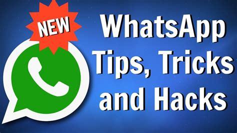 best new whatsapp tips tricks and hacks 2017