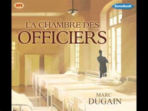 la chambre des officiers resumé du livre livre audio la chambre des officiers de marc dugain