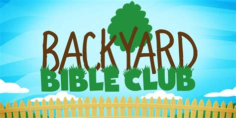 Backyard Bible Club Curriculum Free by Backyard Bible Clubs Burge Terrace Baptist Church