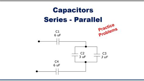 capacitors series parallel practice problems wisc
