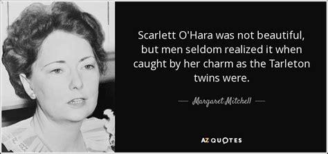 margaret mitchell quote scarlett ohara   beautiful