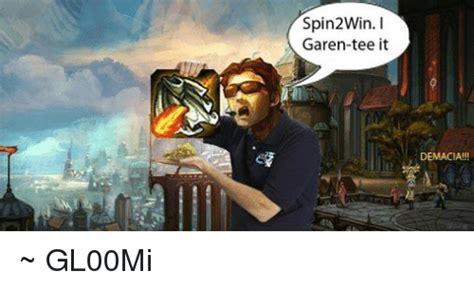 Garen Memes - spin2win i garen tee it demacia gl00mi league of legends meme on sizzle