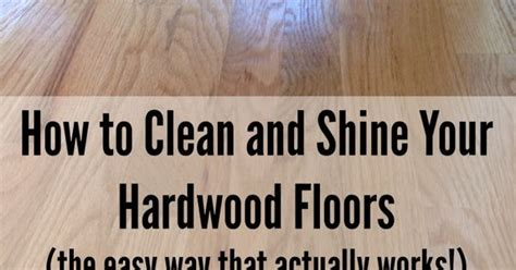 how to clean dull hardwood floors stop struggling with streaks and dull floors the easiest way to shine and clean hardwood floors