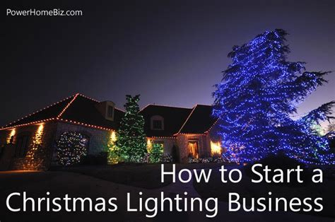 how to start a christmas lighting installation business