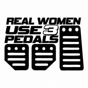 Real Women Use Three Pedals  U2013 Stick Her Lady