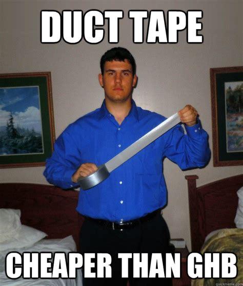 Duct Tape Meme - duct tape dylan memes quickmeme