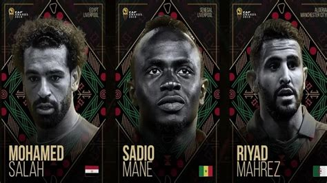 Caf Awards 2019: Salah, Mane and Mahrez for POTY [+Final ...
