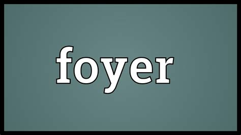 Meaning In by Foyer Meaning