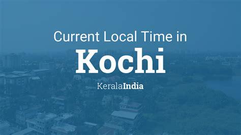 current local time  kochi kerala india