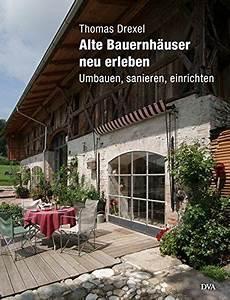 Alte Ziegelmauer Sanieren : alte bauernh user neu erleben umbauen sanieren ~ A.2002-acura-tl-radio.info Haus und Dekorationen