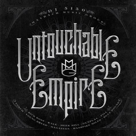 Untouchable Empire Mixtape By Maybach Music Group Hosted