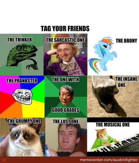 Tag Someone Who Memes - tag your friends meme edition 2 by austinifighter meme center