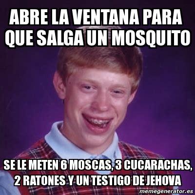 Crear Un Meme Online - meme bad luck brian abre la ventana para que salga un mosquito se le meten 6 moscas 3