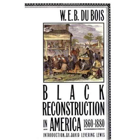 black reconstruction  america    web du