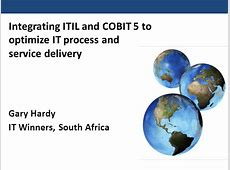 Integrating ITIL and COBIT 5 to Optimize IT Process and