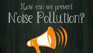How to prevent Noise Pollution? - Environment for Kids ...