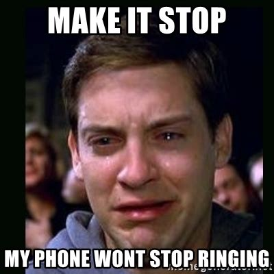Make My Meme - make it stop my phone wont stop ringing crying peter parker meme generator