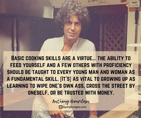It could inspire, astonish, shock, excite, delight and impress. 30 Most Memorable Anthony Bourdain Quotes About Life, Food and Travel   Anthony bourdain quotes ...