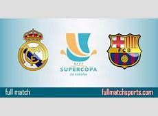 Real Madrid vs Barcelona Full Match SuperCopa Spanish 2017