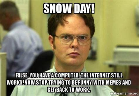 Snow Day Memes - snow day meme google search hahahaha pinterest snow day meme snow days and snow