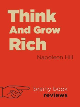 grow rich  napoleon hill  brainy book reviews