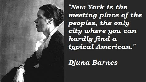 Djuna Barnes Quotes by Djuna Barnes S Quotes And Not Much Sualci Quotes