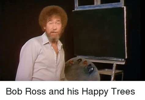 Funny Bob Ross Memes Of 2016 On Sizzle
