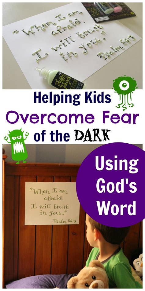 helping kids overcome fear   dark  gods word