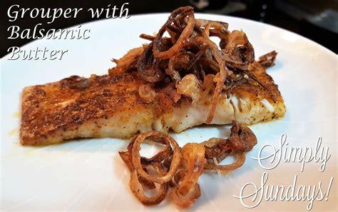 grouper butter balsamic simplysundaysfoodblog recipes
