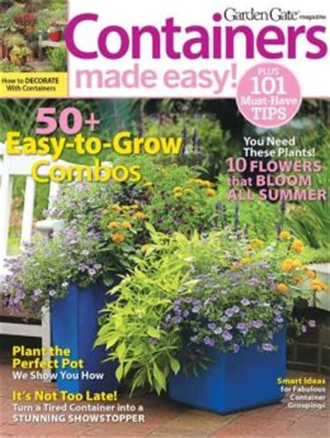 garden gate magazine garden gate s containers made easy 2013 by august home