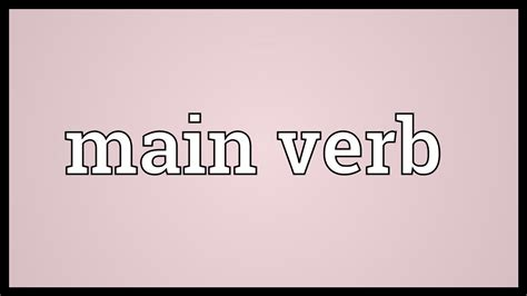 Main Verb Meaning Youtube